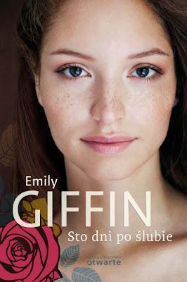 """""""Sto dni po ślubie"""" – Emily Giffin"""