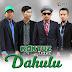 Kaktuz Band - Dahulu