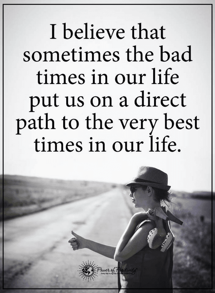 The Bad Times Put You To The Best Times Wait Patiently Quotes