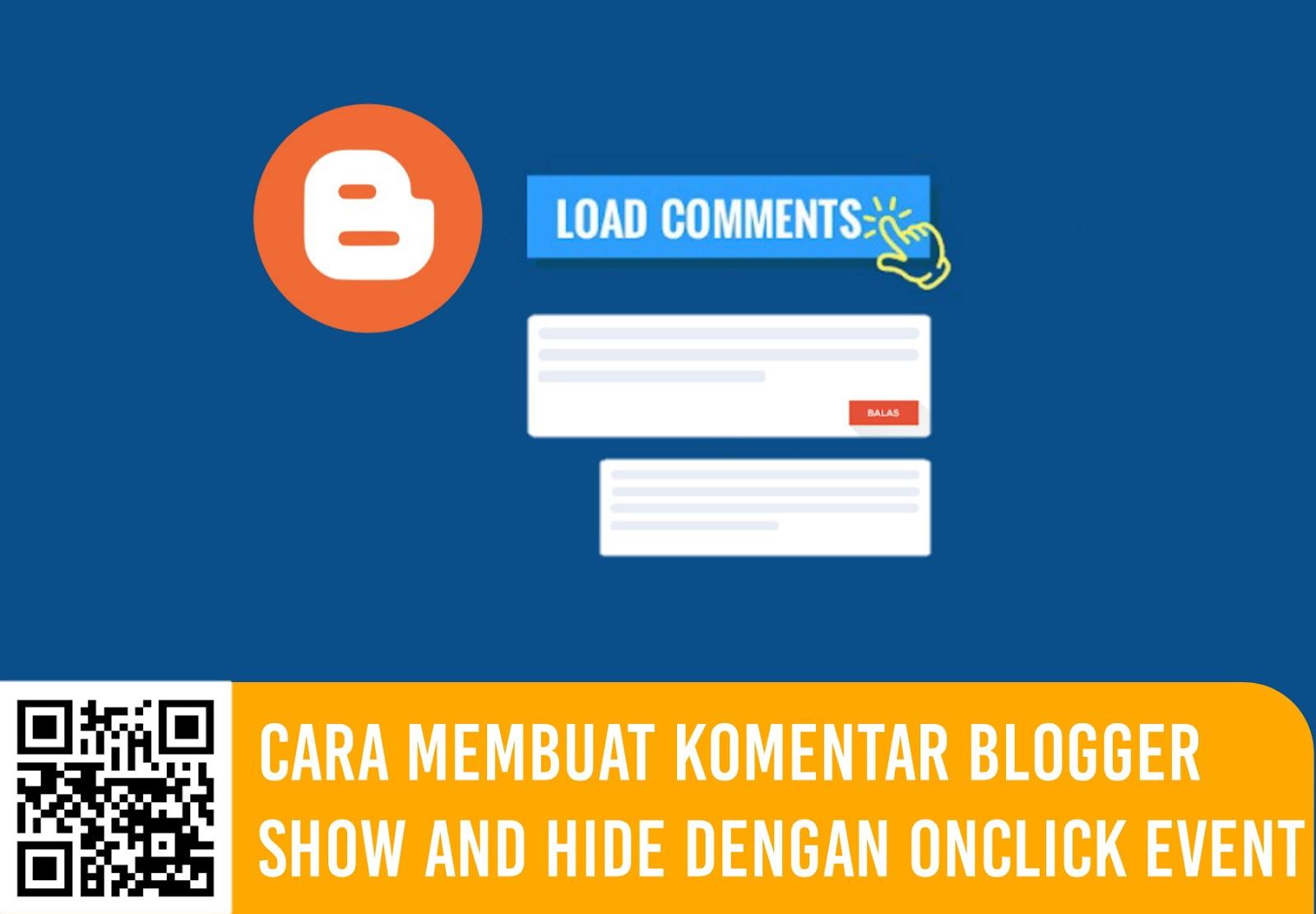 Cara Membuat Komentar Blogger Show and Hide dengan Onclick Event