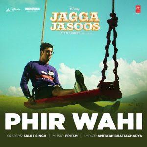 Phir Wahi (Jagga Jasoos)