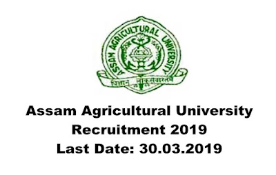 Assam Agricultural University Recruitment 2019. Last Date: 30.03.2019. Posts:Director/ Consultant/ Data Entry Operator