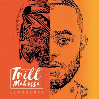 Eloquence - Trill Makossa (2016) FLAC