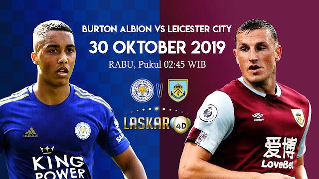 Prediksi Pertandingan Bola Burton Albion Vs Leicester City 30 Oktober 2019