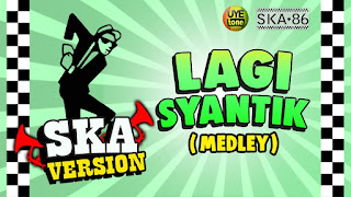 SKA 86 - Lagi Syantik (Versi Reggae)