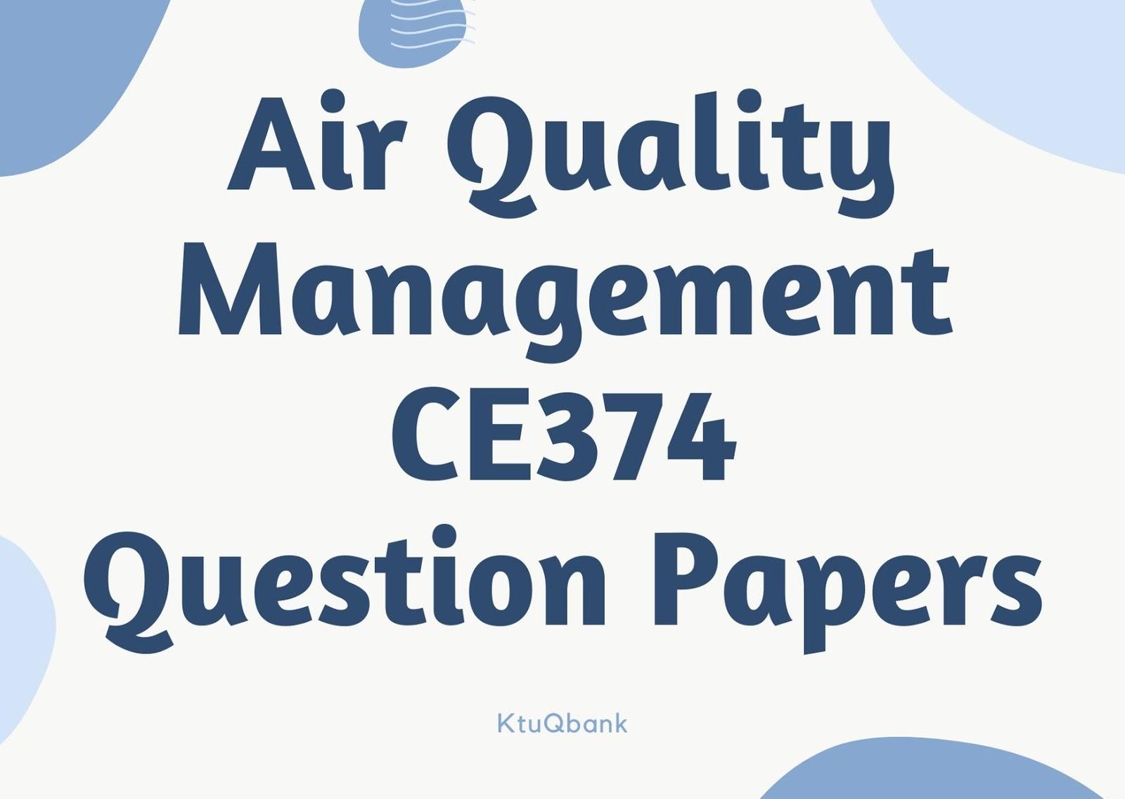 Air Quality Management | CE374 | Question Papers (2015 batch)