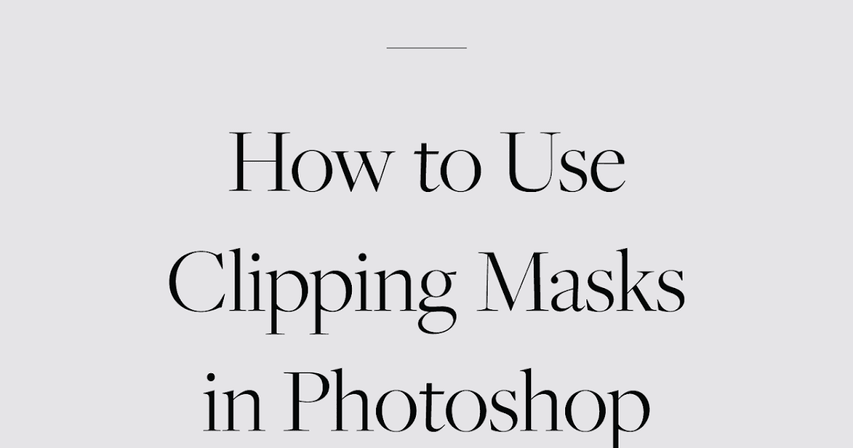 how to use clipping masks in photoshop  tutorial for beginners