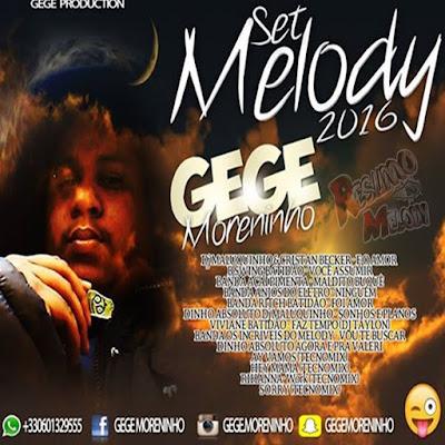 SET MELODY 2016 DJ GEGE VOL 03 ( WWW.RESUMODOMELODY.COM.BR ) 16/04/2016
