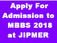 APPLICATION, SCHEDULE, SEATS, ELIGIBILITY, ENTRANCE TEST, SYLLABUS, ADMIT CARD, COUNSELLING FOR ADMISSION TO MBBS COURSE AT JIPMER