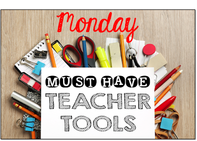 teacher tools, classroom tools, Monday Must Haves,