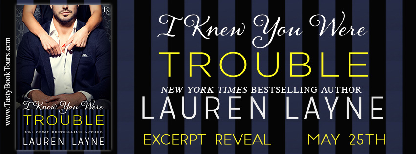 """I Knew You Were Trouble"" by Lauren Layne"