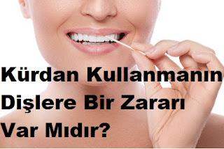 Kürdan Kullanmanın Dişlere Bir Zararı Var Mıdır?