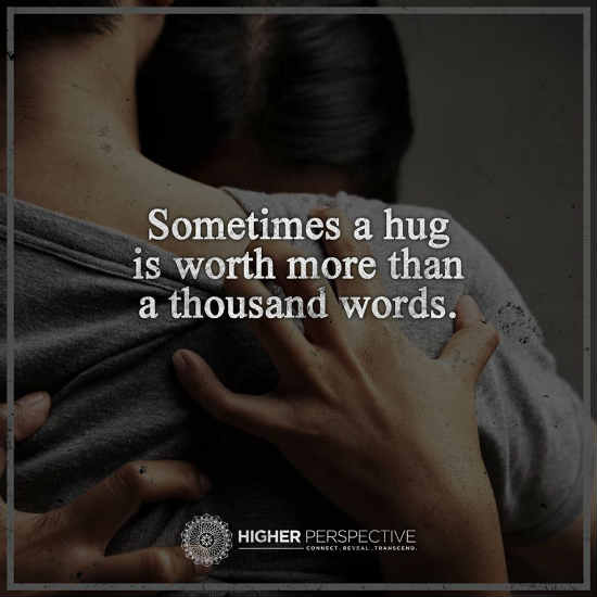 Sometimes A Hug Is Worth More Than A Thousand Words 101 Quotes