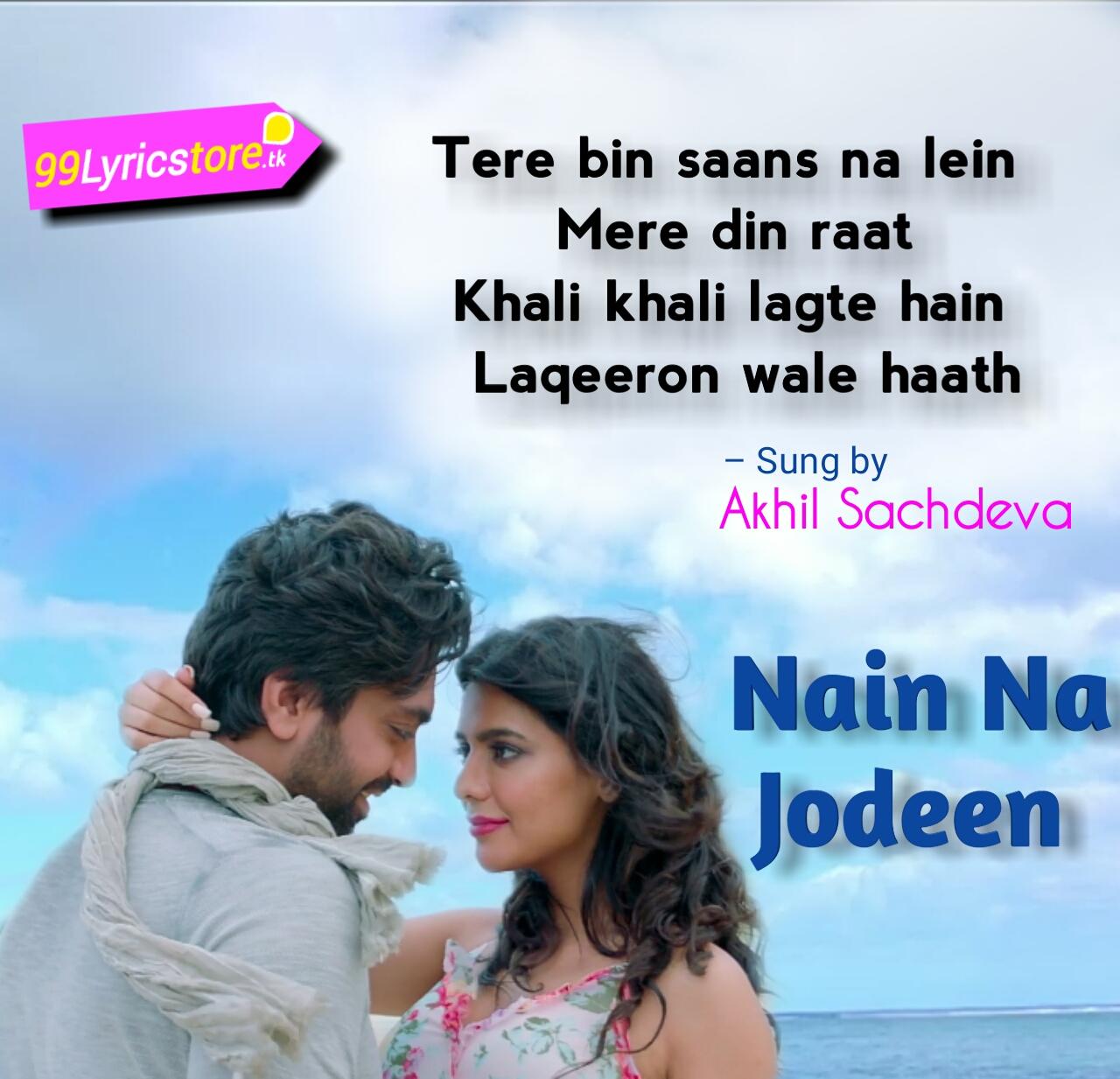 Akhil sachdeva song Lyrics, Ruhi Singh images, Hindi Song Lyrics, Nain Na jodeen song akhil sachdeva version Lyrics, Love Quotes in Hindi