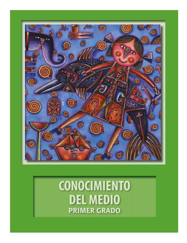 LIBRO DE TEXTO DEL ALUMNO CONOCIMIENTO DEL MEDIO-PRIMER GRADO ...