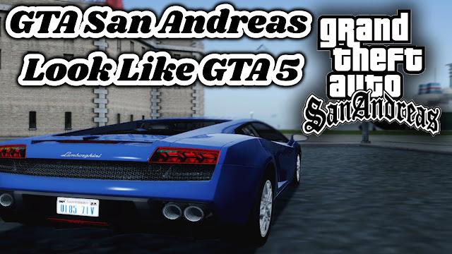 GTA San Andreas Look Like GTA 5 Full Game Free Download