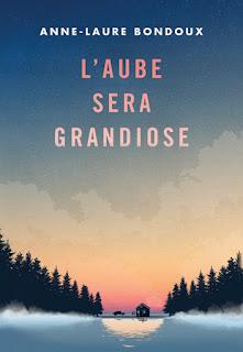 https://lemondedesapotille.blogspot.fr/2017/09/laube-sera-grandiose-anne-laure-bondoux.html