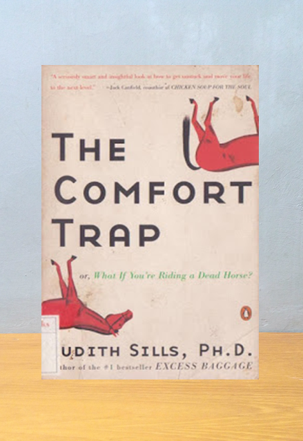 THE COMFORT TRAP, Judith Sills