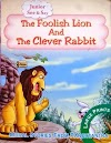 The foolish Lion & the Clever Rabbit