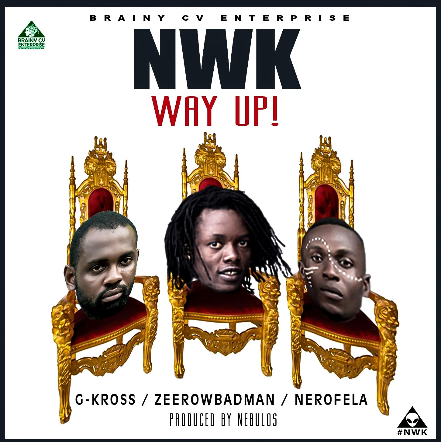 MUSIC LEAK: Way up! by #NWK [G-KROSS x ZEEROWBADMAN x