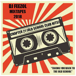 DJ FeezoL – Chapter 21 (Old School Club Hits 2018)