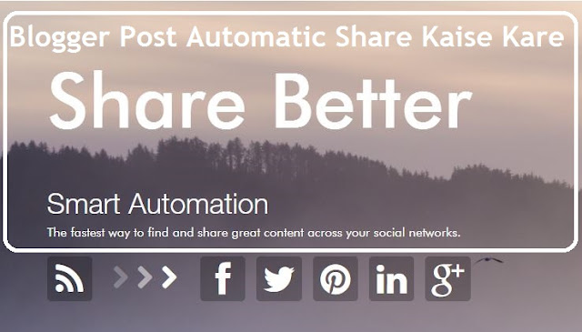 Blogger Post Ko Social Sites Pe Automatic Share Kaise Kare