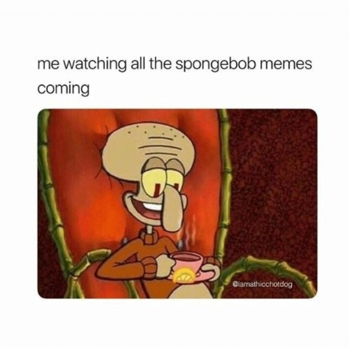 me-watching-all-the-spongebob-memes-coming