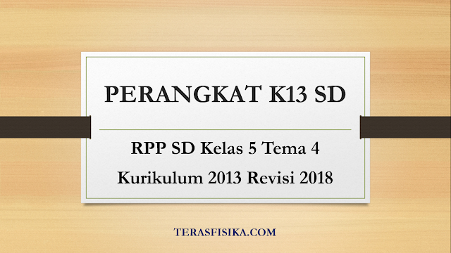 Download RPP SD Kelas 5 Tema 4 Kurikulum 2013 Revisi 2018