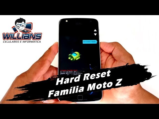 Hard Reset Moto Z, Z Play, Z Power, Z2, Z2 Play, Z2 Force, Formatar e Restaurar