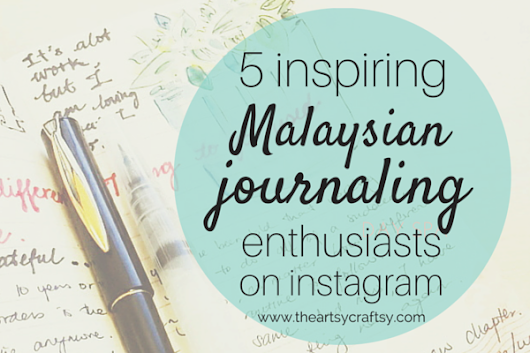 Five Inspiring Malaysian Journaling Enthusiasts to Follow on Instagram