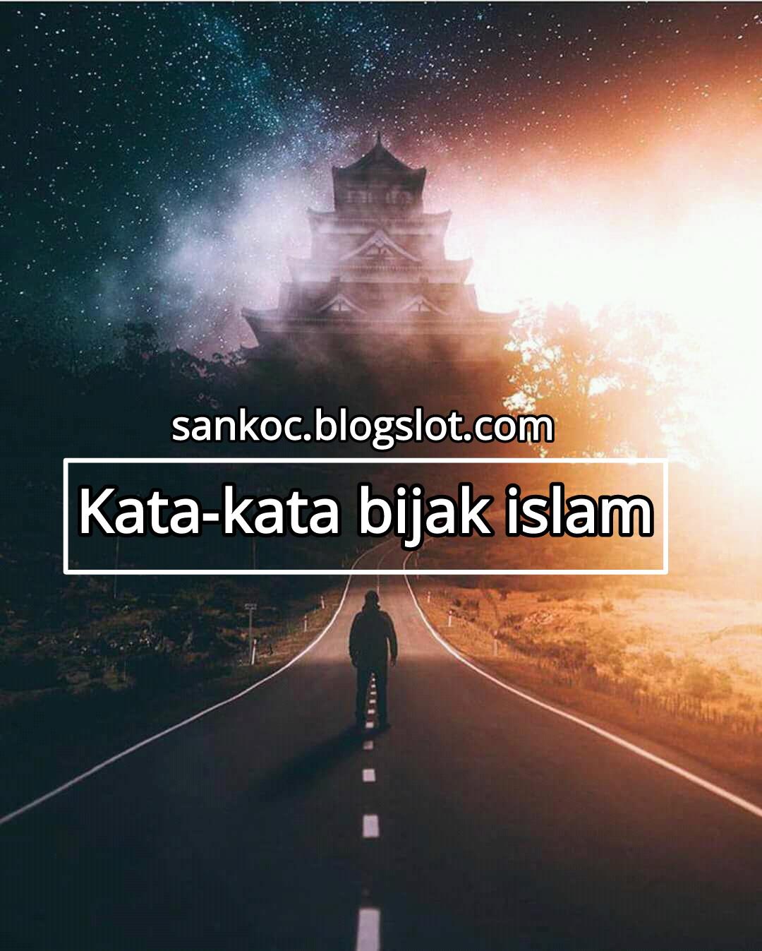 Kumpulan Kata Kata Bijak Islam Kumpulan Kata Kata