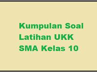 Soal UKK SMA/MA Kelas 10 KTSP Th. 2017