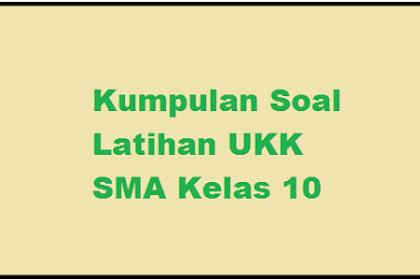 Soal UKK SMA/MA Kelas 10 KTSP Th. 2019