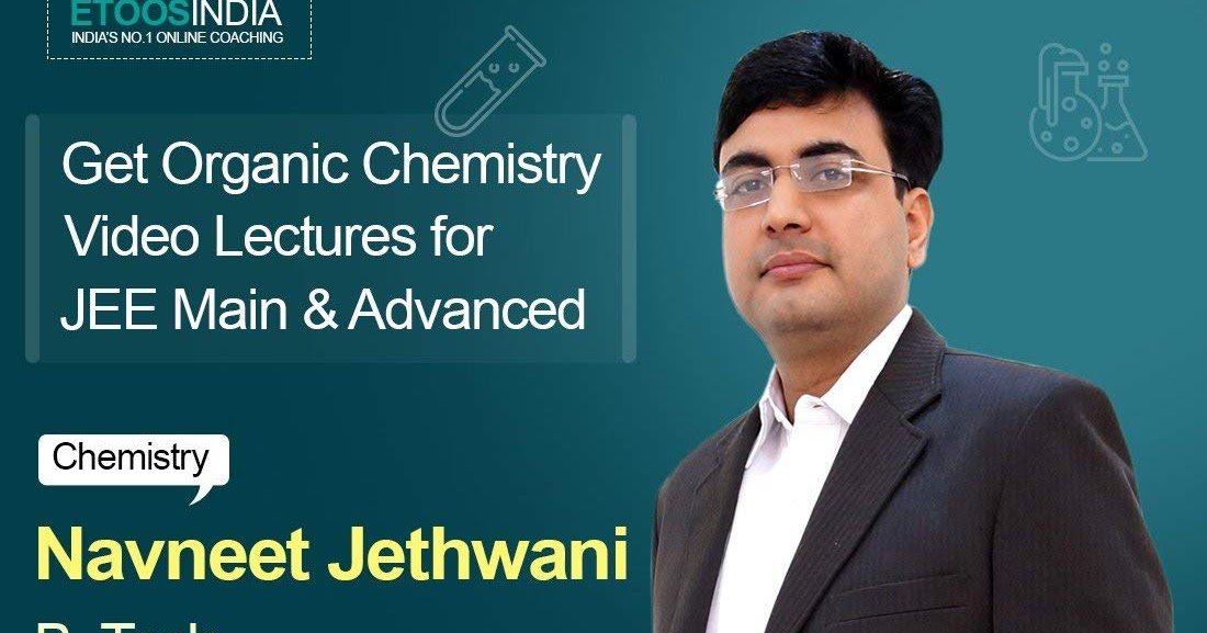 ORGANIC CHEMISTRY VIDEO LECTURES BY NJ SIR FROM ETOOS INDIA