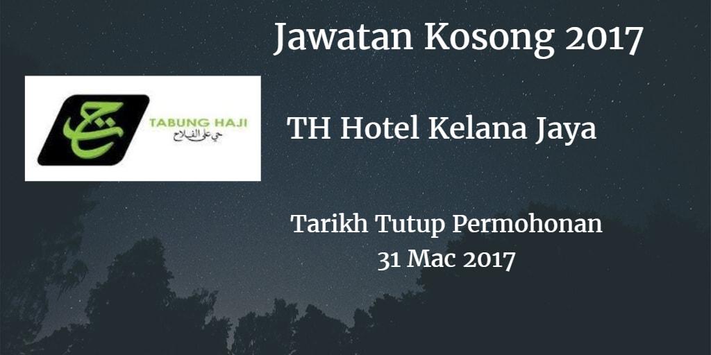 Jawatan Kosong TH Hotel Kelana Jaya 31 Mac 2017
