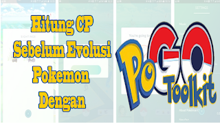 Cara Menghitung Jumlah CP Setelah Evolusi Pokemon Di Pokemon GO Dengan PogoToolkit