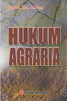 HUKUM AGRARIA Pengarang : Supriadi, S.H., M.Hum. Penerbit : Sinar Grafika