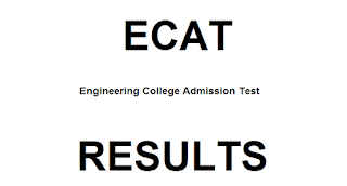 UET Lahore ECAT Entry Test Results 2018 Announced Check Online Here