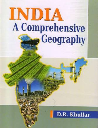 INDIA:- A COMPREHENSIVE GEOGRAPHY BY D R KHULLAR
