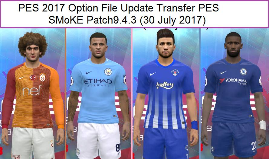 PES 2017 Option File Update Transfer PES SMoKE Patch 9.4.3 (30 July 2017)