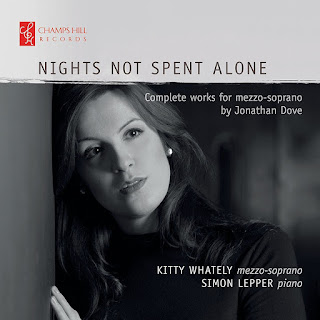 Nights Not Spent Alone - Kitty Whately - Jonathan Dove - Champs Hill