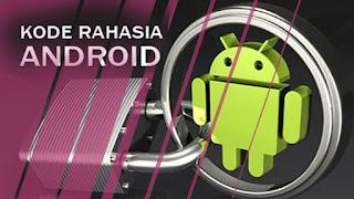 Kemajuan teknologi memebrikan pengaruh yang cukup besar terhaap komunikasi saat ini Kode Rahasia Android Sangat Wajib Untuk Dibaca