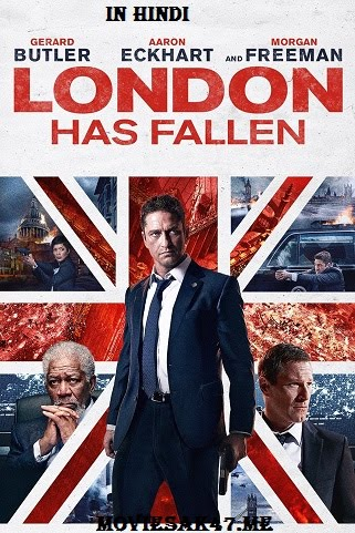 London Has Fallen (2016) Hindi Full Dual Audio Movie Download 480p 720p BluRay