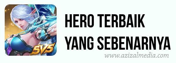 Hero Terbaik Mobile Legends yang Sebenarnya