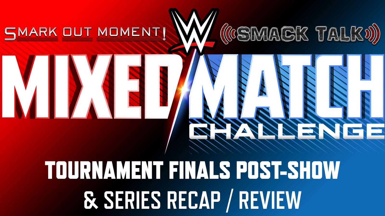 WWE Mixed Match Challenge Recap and Review Podcast
