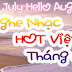 Nhạc Hot Nhất Tháng 8/2017