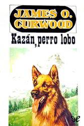 Portada del libro completo kazan el perro lobo para descargar pdf gratis