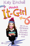 http://miss-page-turner.blogspot.de/2016/09/rezension-plotzlich-it-girl-wie-ich-aus.html