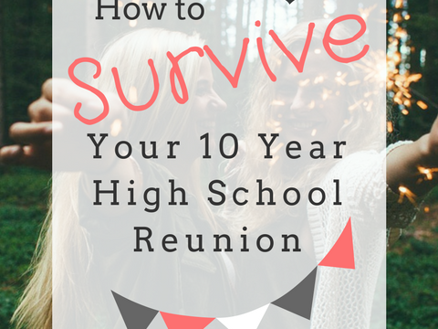 How To Survive Your 10 Year High School Reunion