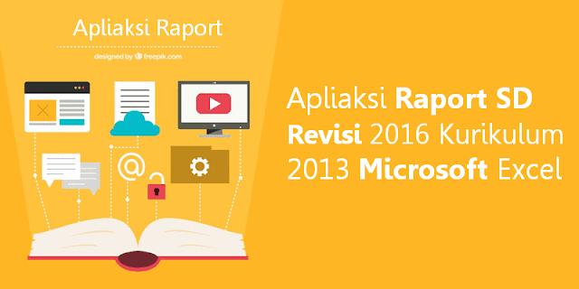 Apliaksi Raport SD Revisi 2016 Kurikulum 2013 Based Microsoft Excel